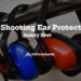Best-Shooting-Ear-Protection-2019