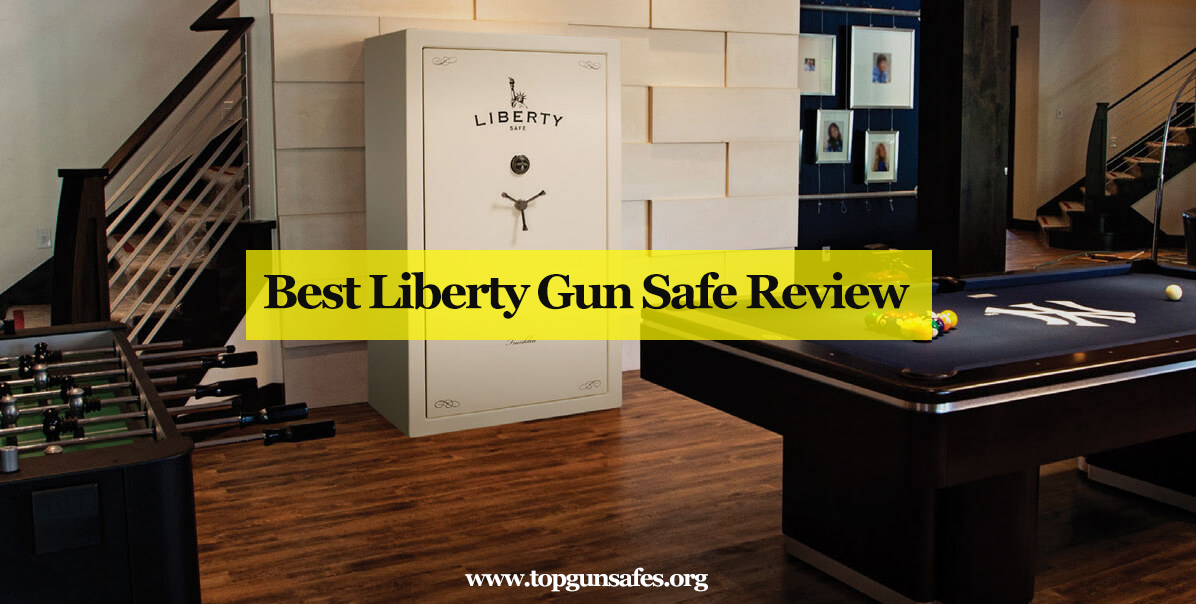 Best Liberty Gun Safe Review