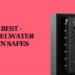 Best Steelwater Gun Safe Reviews